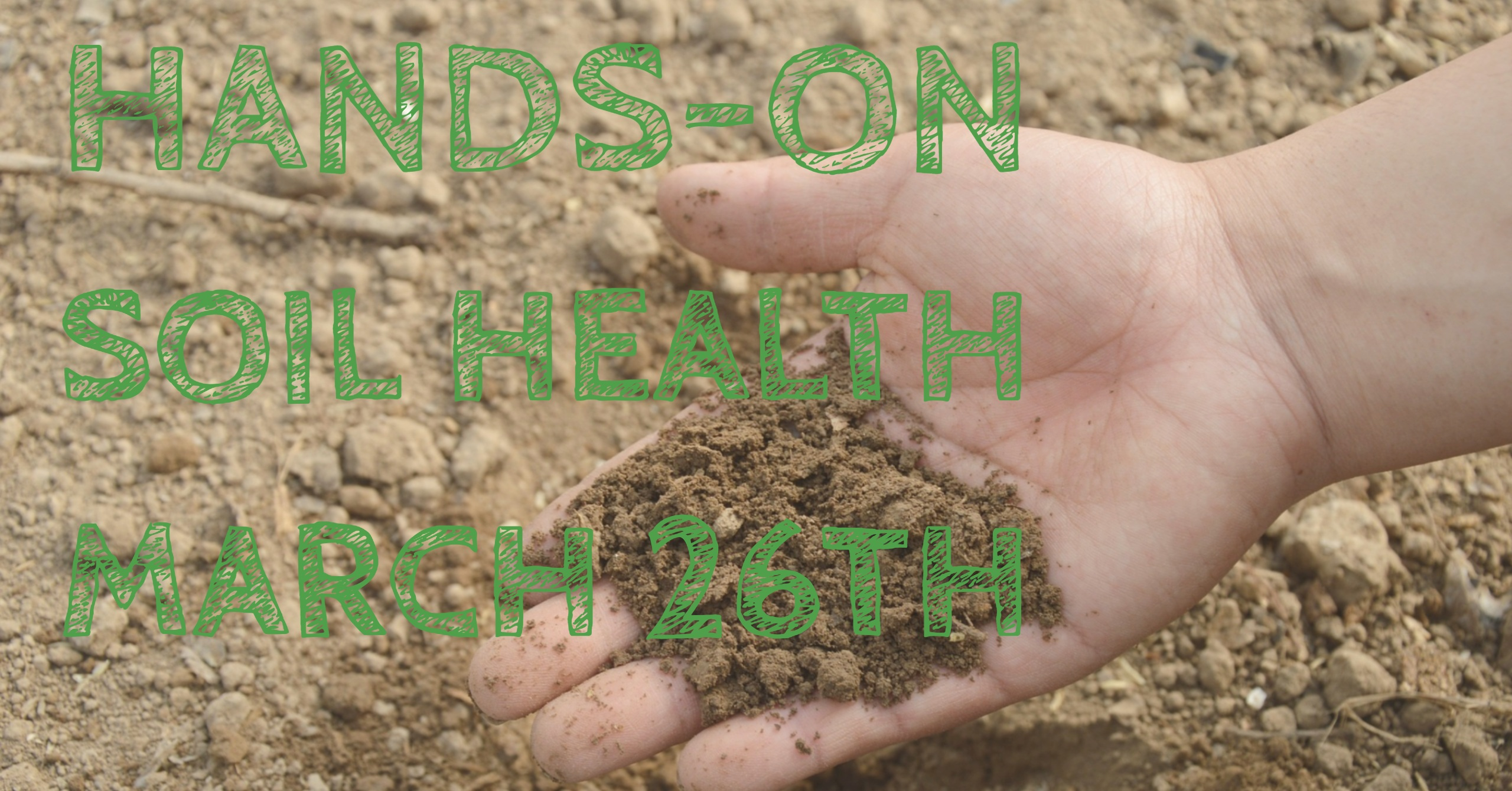 3/26 Hands-on Soil Health